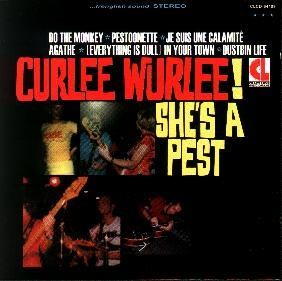CURLEE WURLEE! - She's a Pest (2nd pressing back in stock)