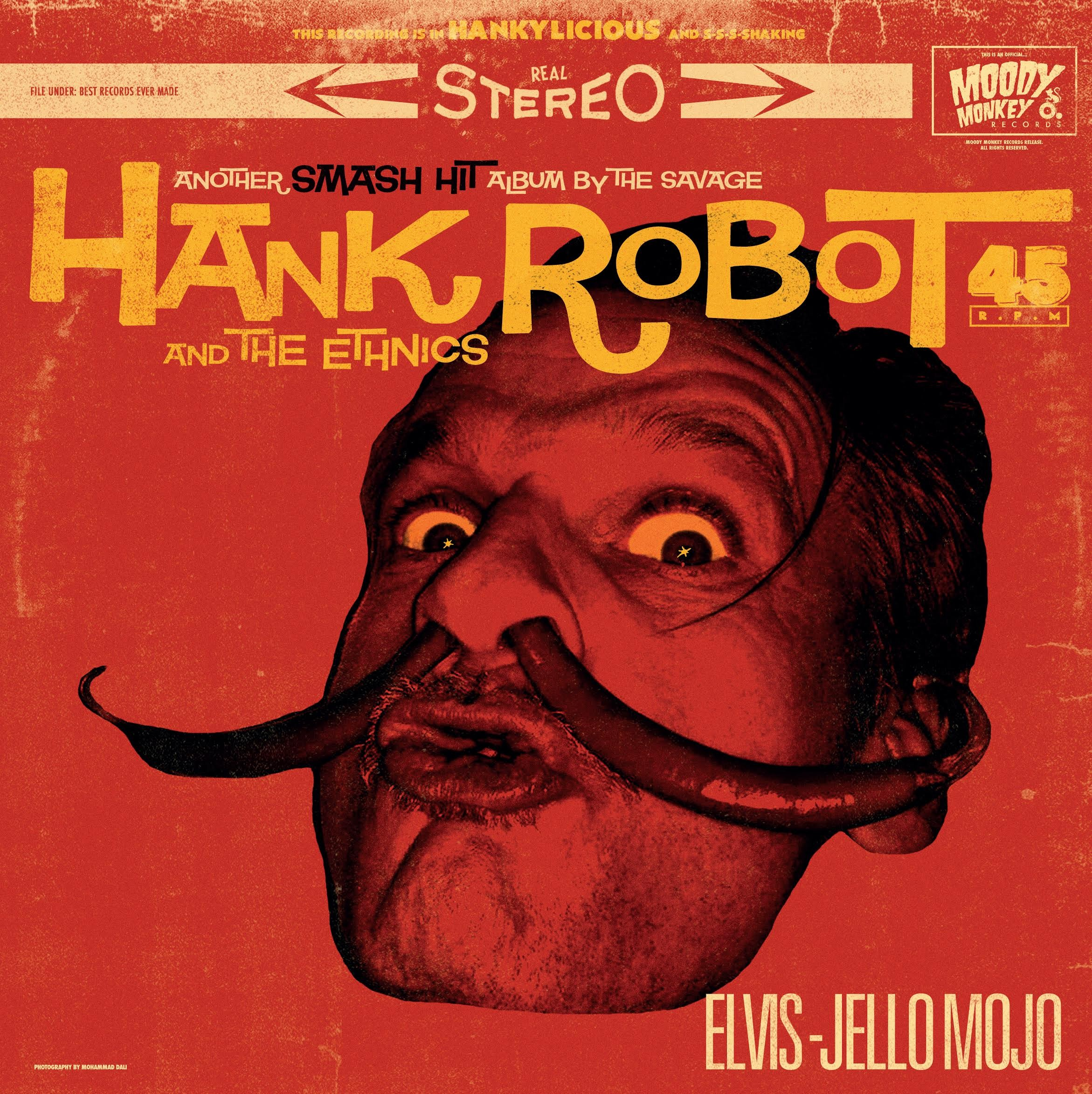 "HANK ROBOT & THE ETHNICS -  ""Elvis-Jello Mojo"" -  LP OUT NOW!"