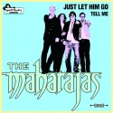 "THE MAHARAJAS ""Just Let Him Go"" (SPECIAL LIMITED PRICING)"