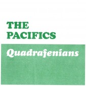 "THE PACIFICS ""Quadrafenians"""