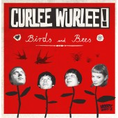 "CURLEE WURLEE! -  ""Birds and Bees"" -  BRAND NEW LP OUT NOW!"