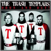 "THE TRASH TEMPLARS - ""Down and Out!"" OUT NOW! JUST ARRIVED!"