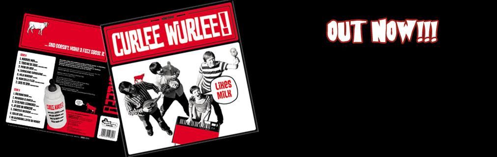 CURLEE WURLEE!